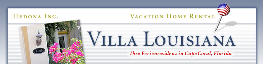 Villa Louisiana - Ihre Ferienresidenz in Cape Coral, Florida